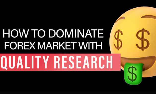 How To DOMINATE FOREX MARKET WITH QUALITY RESEARCH